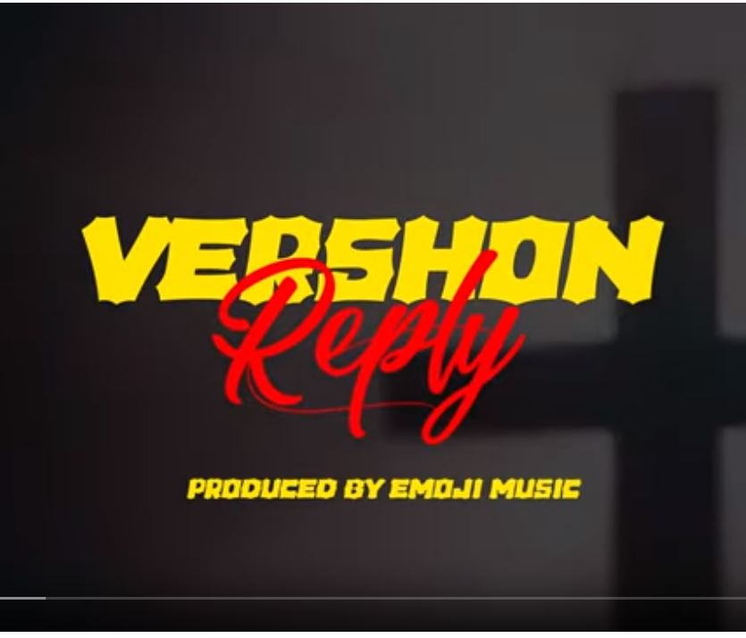 Download : Vershon – Reply (Prod. By Emoji Music)